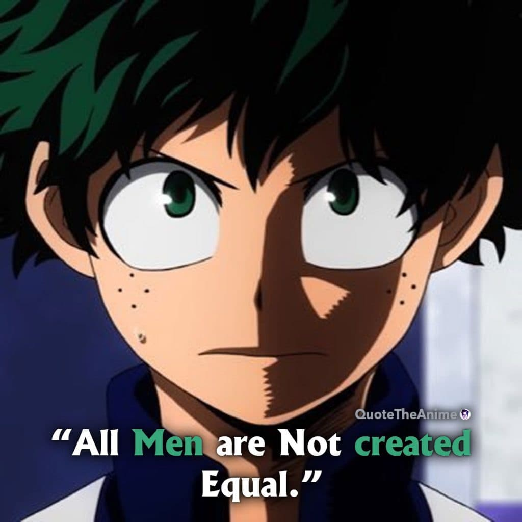 Midroiya Quotes. Hero Academia Quotes. 'All men are not created equal.' Anime Quotes