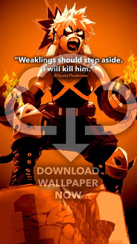 Bakugou Wallpaper, My Hero Academia wallpaper, Anime wallpaper. Bakugo quote. 'Weaklings should step aside. I will kill him.'