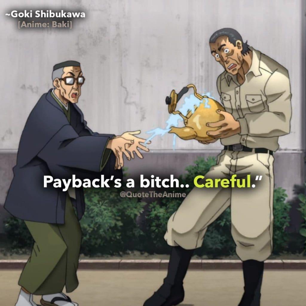 baki-quotes-payback-is-a-bitch-quote-goki-shibukawa-quotes