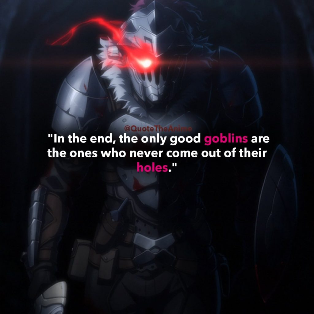 goblin-slayer-quotes-in the end the only good goblins are the ones who never come out of their holes-goblin-slayer
