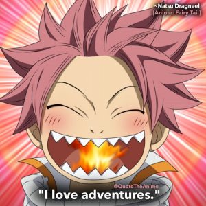 21+ Powerful Natsu Dragneel Quotes - Fairy Tail (HQ Images)