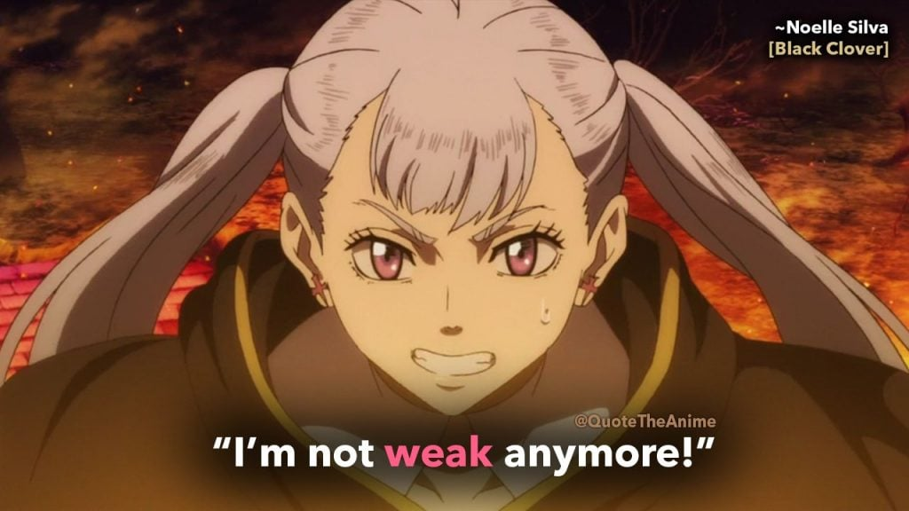 balck clover quotes - noelle silva quote - im not weak anymore