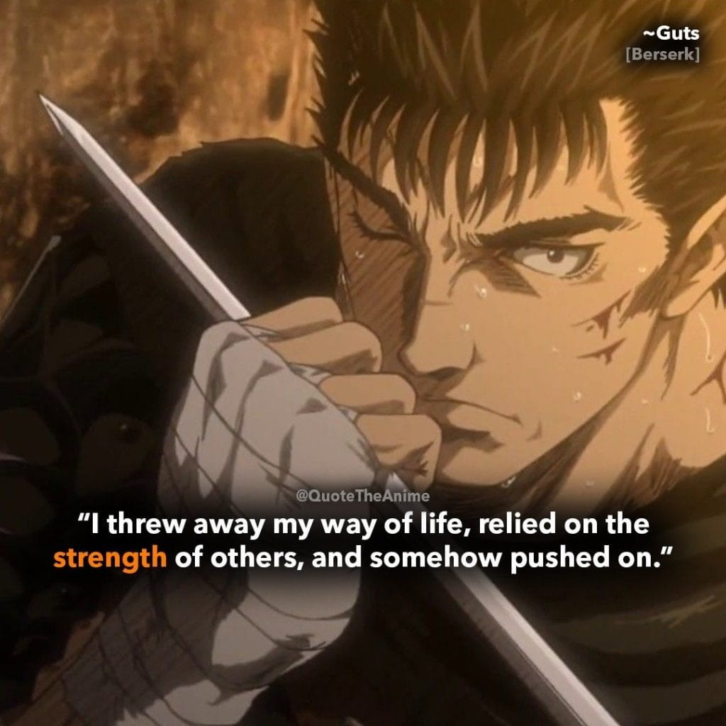 berserk quotes- guts quotes-relied on strength of others and somehow pushed on -anime quotes