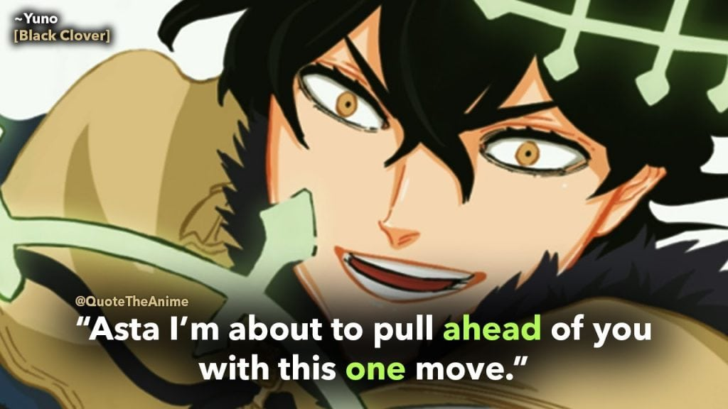 black clover quotes- yuno quote- asta i'm about to pull aged of you with this one move