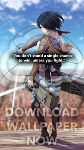 download wallpaper mikasa ackerman wallpaper quotes- attack on titan-you dont stand single change to win, unless you fight