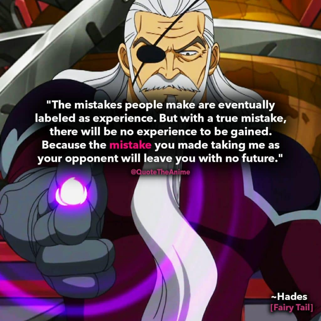fairy tail quotes - hades quote- with a true mistake there will be no experience to be gained