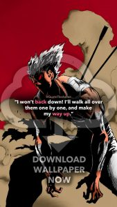 garou wallpaper - garou quotes - one punch man quotes - I wont back down. I'll walk all over them and make my way up.