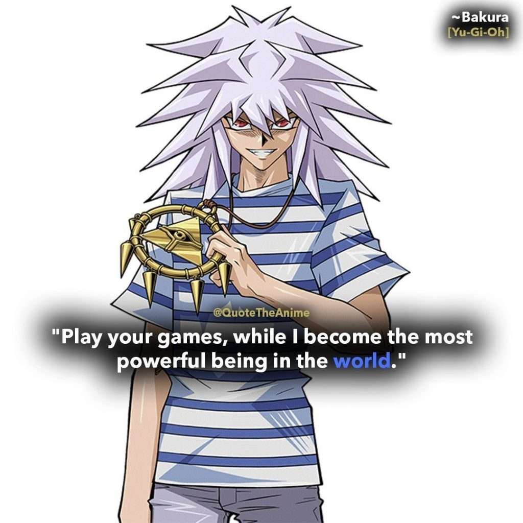yugioh quotes-yugi muto quotes-play your games while i become the most powerful being in the world-anime quotes
