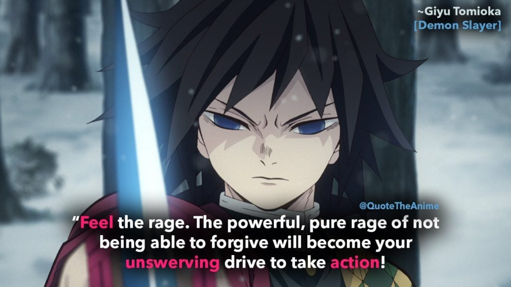"Demon Slayer Quotes, Kimetsu no Yaiba Quotes, Giyu quotes, ""Feel the rage. The powerful, pure rage of not being able to forgive will become your unswerving drive to take action! With such a fragile resolve like yours, you can't protect your sister or heal her.. Or get revenge for your family!""-Giyu Tomioka"