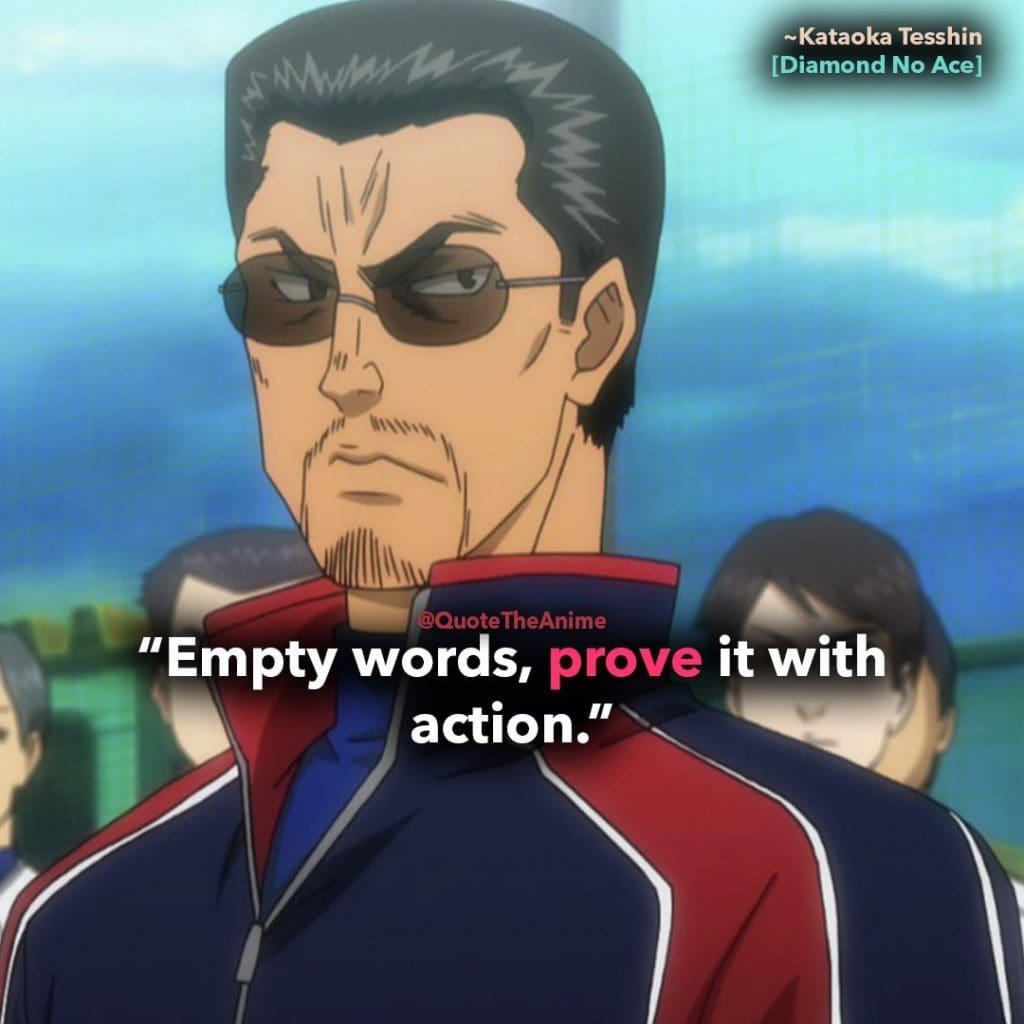 Diamond No Ace quotes, Coach Kataoka Quotes, Empy words, prove it with action.-Kataoka Tesshin