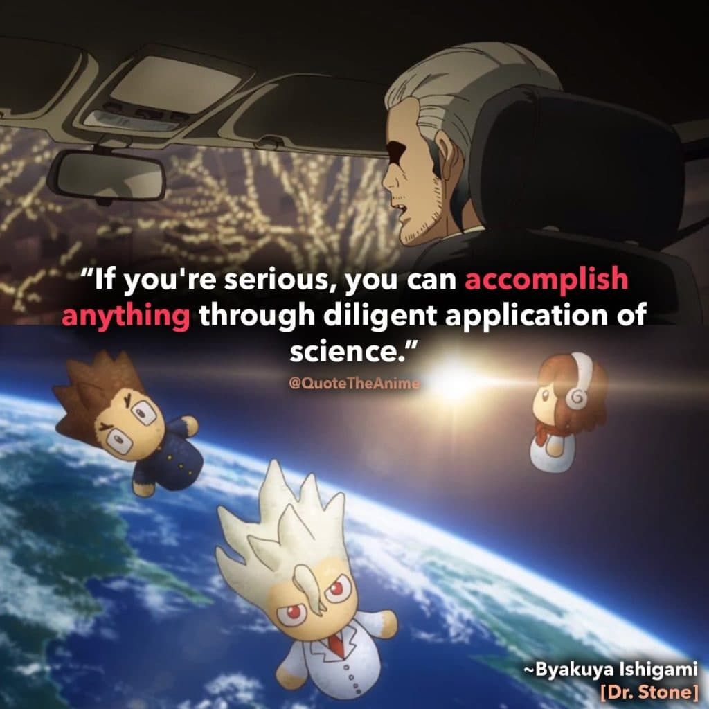 Dr. Stone Quotes, Byakuya Ishigami Quotes, If you're seriuos, you can accomplish anything through application of science