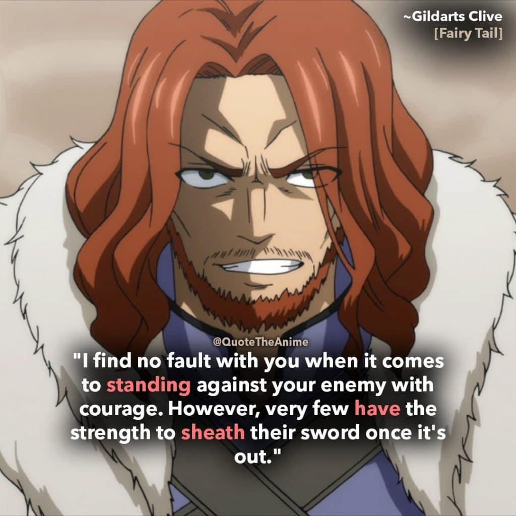 fairy tail quotes gildarts clive-i find no fault with standing against your enemy. But few have the strength to sheath their sword