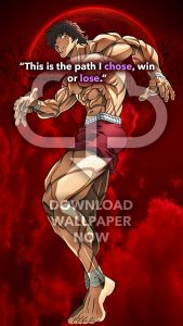 Baki Wallpaper, Baki Hanma Quote. 'This is the path I chose. Win or Lose.' Anime wallpaper, phone wallpaper