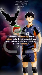 Kageyama Tobio wallpaper, Haikyuu wallpaper. Anime wallpaper. 'The last ones standing are the victors, only the strong. Become strong.'