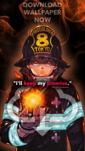 Shinra wallpaper, Fire Force wallpaper. Shinra Kusakabe Quote. 'I'll keep my promise.' -Anime wallpaper Enen No Shuboutai