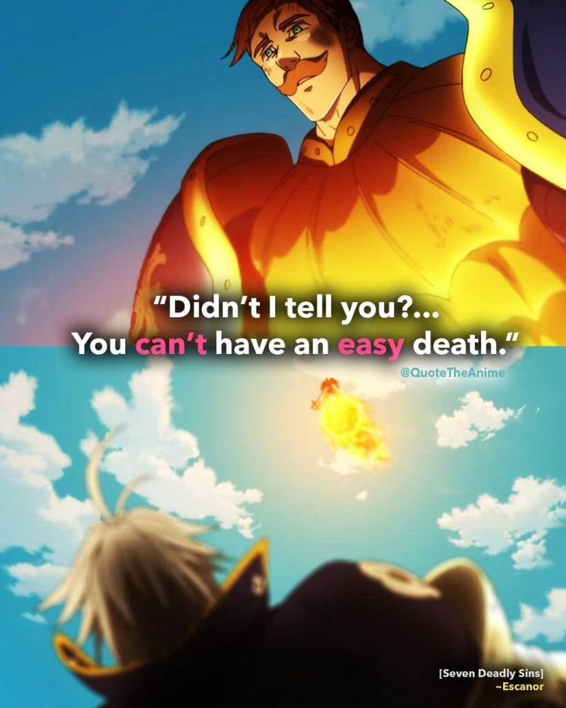 Escanor Quotes, Seven Deadly Sins Quotes. 'Didn't I tell you, you can't have an easy death.'