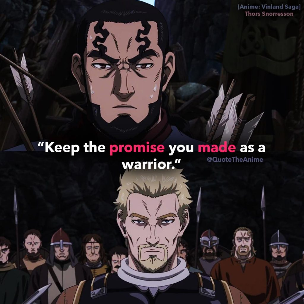 'Keep the promise you made as a warrior.' -Thors to Askeladd, before dying. Thors Quotes. Vinland Saga Quotes.