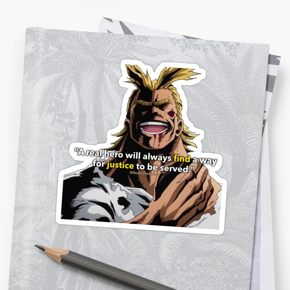 All Might Sticker - Hero always finds a way for justice to be served on notebook zoomed