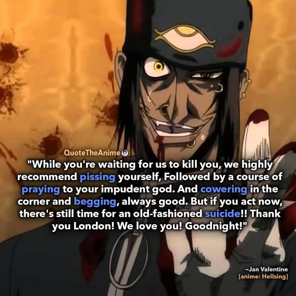 Alucard Hellsing Quotes. Integra Hellsing Quote. 'No matter how intelligent or how strong they are still nothing but vampire trash.' Quote The Anime.