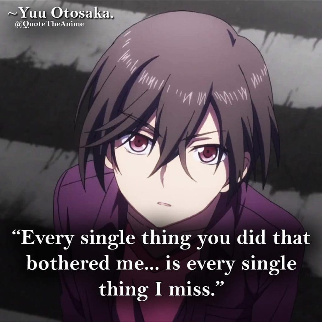 Charlotte Quotes. Yuu Otosaka Quotes. 'Every single thing you did that bothered me.. is every single thing I miss.' Quote The Anime.