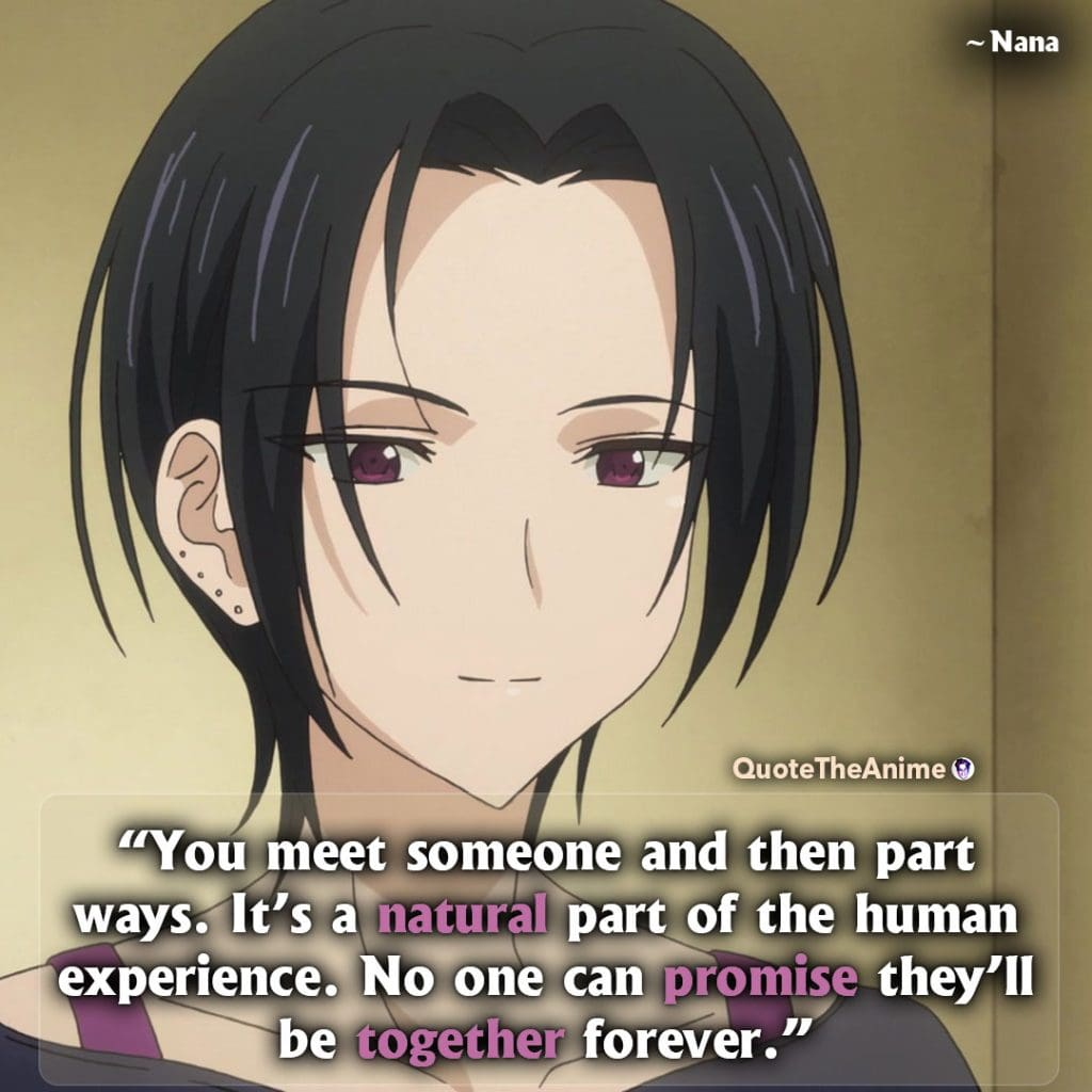 Golden Time Quotes. Nana Quotes. 'You meet someone and then part ways. It's a natural part of the human experience.' Quote The Anime