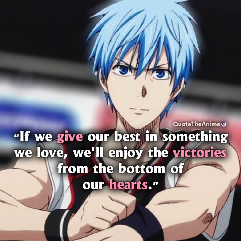 Kuroko No Basket Quotes. Tetsuya Kuroko quotes.'If we give our best, we'll enjoy the victories from the bottome of our heart.'