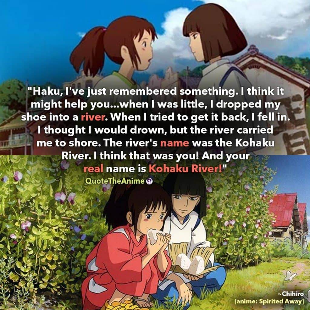 Spirited Away Quotes. Chihiro Quote. Your real name is Kohaku River. Quote The Anime.