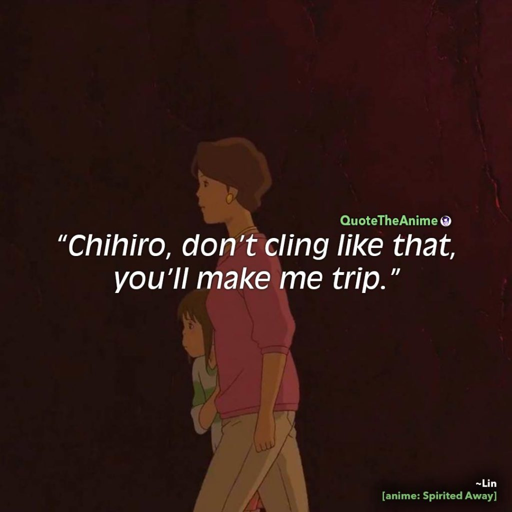 Spirited Away Quotes. Yuko Ogino Quotes. don't cling like that,  you'll make me trip. Quote The Anime.