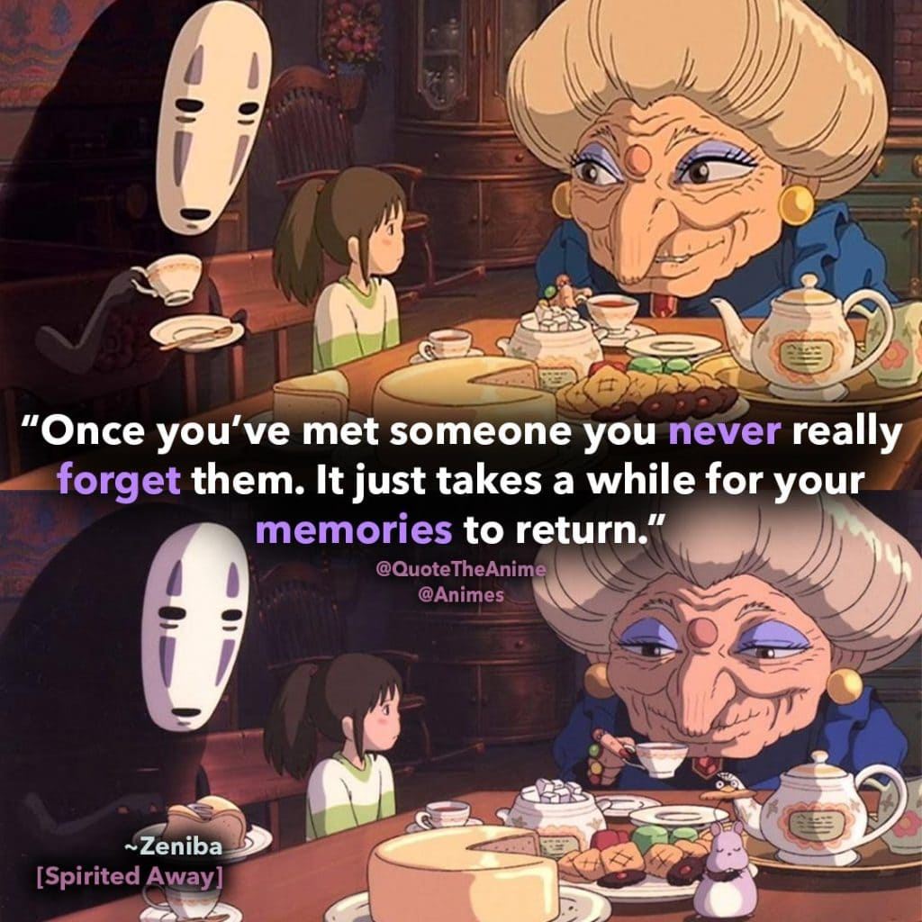 Spirited-Away-Quotes.-Zeniba-Quote. Once you've met someone you never really forget them.