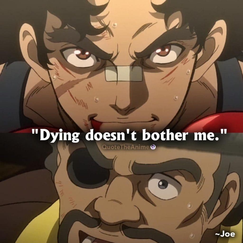Joe Quotes. Megalo Box Quotes. 'Dying doesn't bother me.'