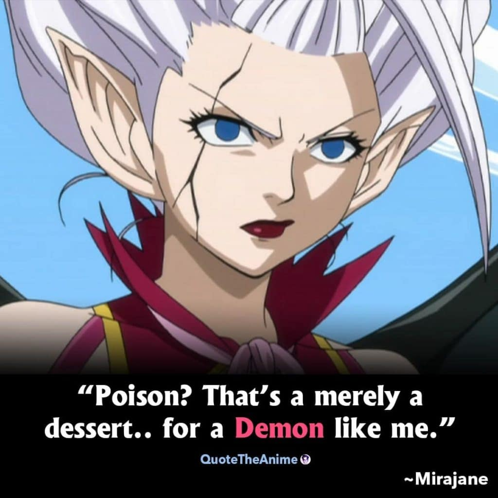 Mirajane Quotes. Fairy Tail Quotes. Poisin that's merely a dessert for a demon like me.'
