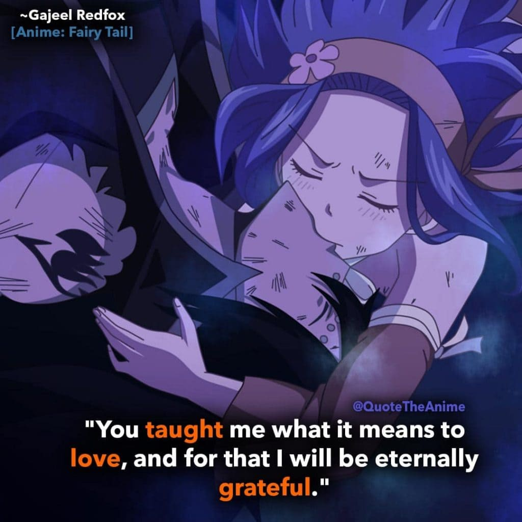 gajeel-quotes-redfox-quotes-fairy-tail-quotes-you taught me what it means to love and for that i will be eternally grateful