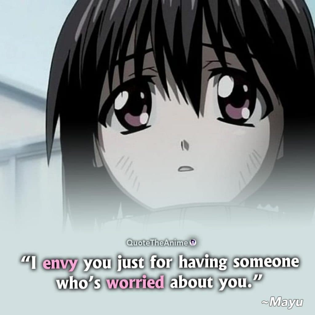 Elfen Lied Quotes. Mayu Quotes. I envy you just for having someone eho's worried about you.