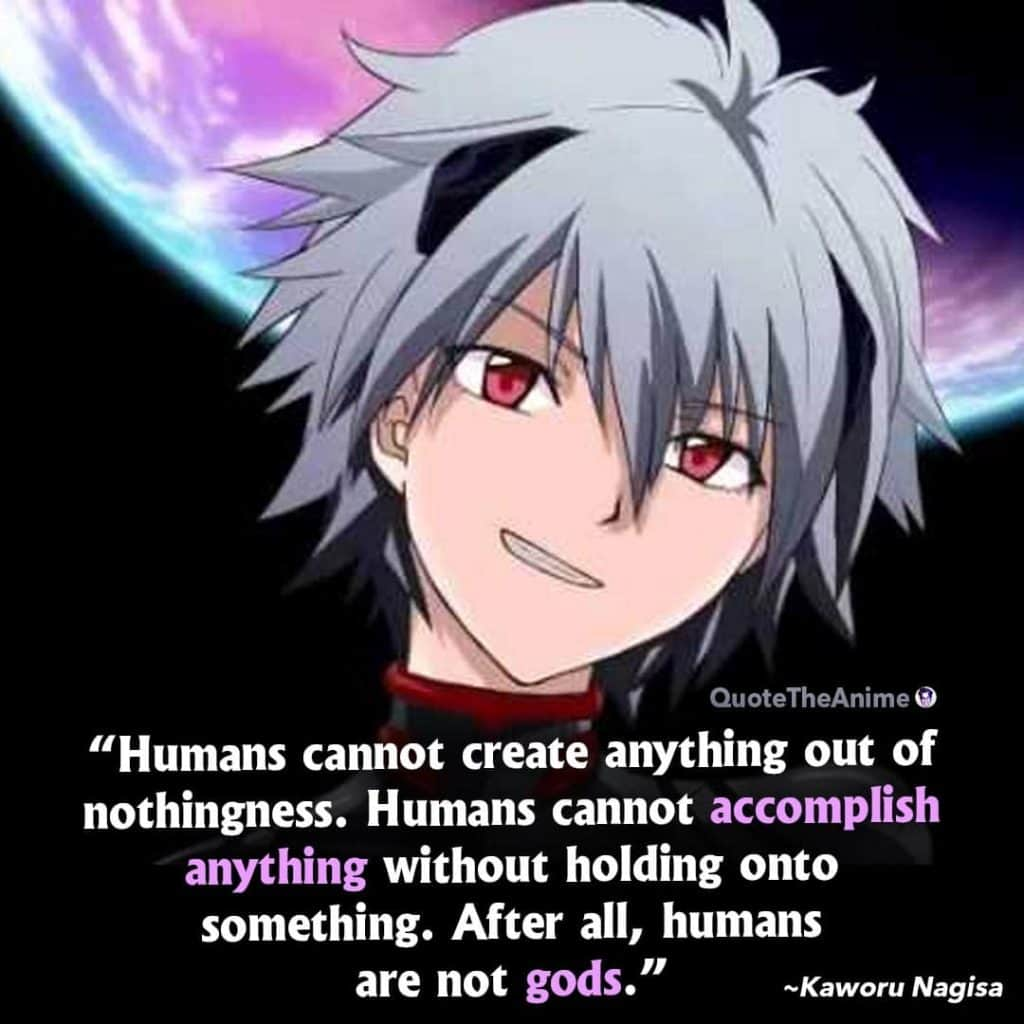 Neon Genesis Evangelion Quotes. Kaworu Nagisa Quotes. Humans cannot create anything out of nothingness.