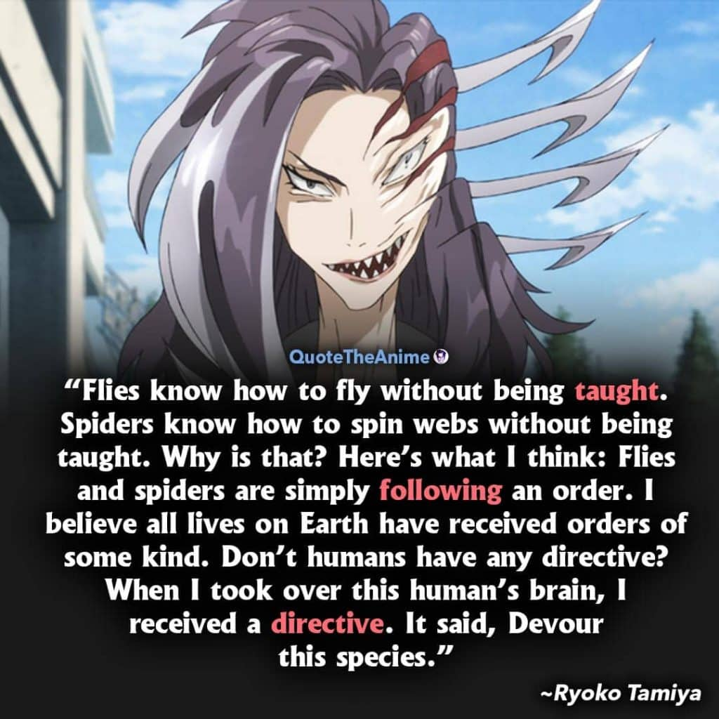 Parasyte the maxim Quotes. Ryoko Tamiya Quotes. Spiders know how to spin webs without being taught.