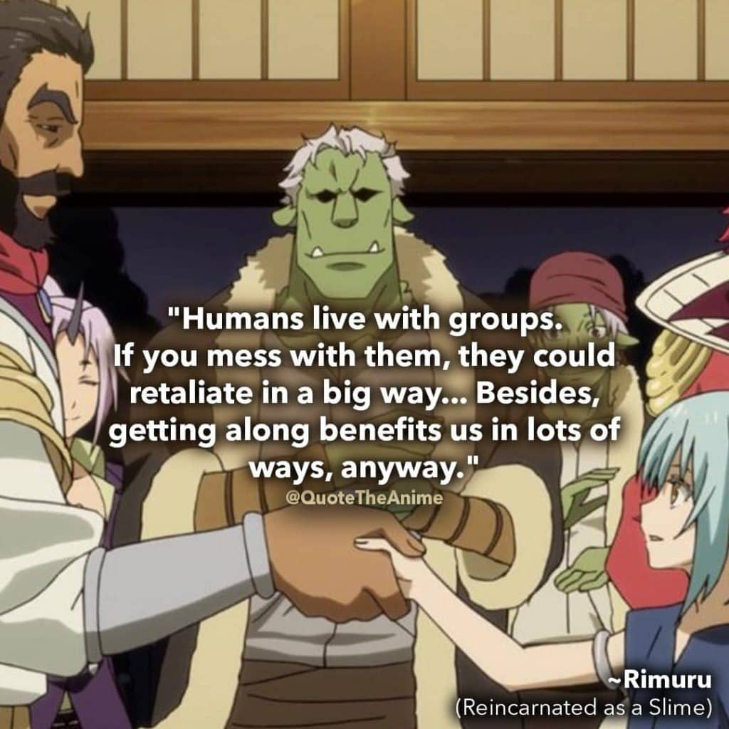 that-time-i-got-reincarnated-as-a-slime-quotes-getting along benefits us in lots of ways, anyway-rimuru-quotes-temptest-quote