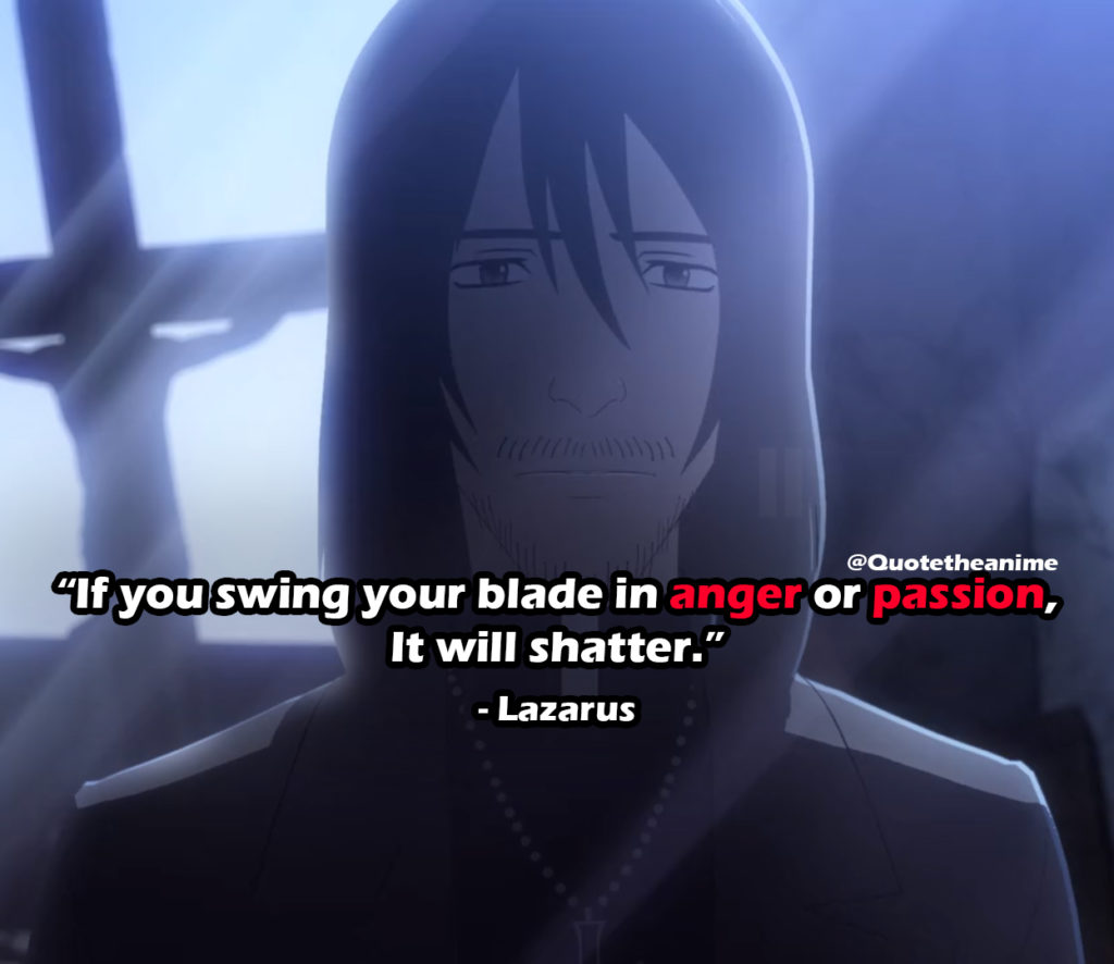 """Cagaster Of An Insect Cage Quotes, Lazarus Quotes, """"If you swing your blade in anger or passion, it will shatter."""""""