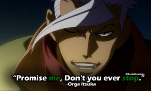 "Gundam: Iron-Blooded Orphans Quotes, Orga Quotes,""Promise me, Don't you ever stop."""