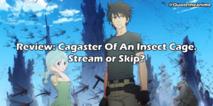 Review: Cagaster Of An Insect Cage